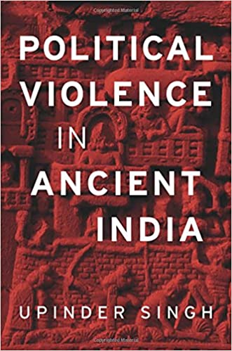 Political Violence in Ancient India: Upinder Singh: 9780674975279 ...