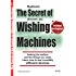 The Secret of the know as Wishing Machines: Getting the welfare and the things you want through Radionic Devices