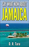 Say What Now about Jamaica (That Amazing Summer Series Book 2)