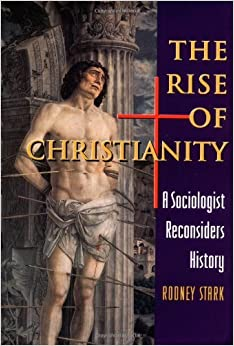 Image result for Rodney Stark,  The Rise of Christianity (1996)