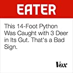 This 14-Foot Python Was Caught With 3 Deer in Its Gut. That's a Bad Sign. | Brad Plumer