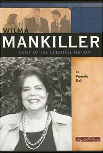Book Wilma Mankiller: Chief of the Cherokee Nation (Signature Lives: Modern America series) by Pamela Dell (2006-06-01)