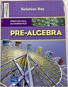 Prentice Hall Mathematics Pre Algebra Solution Key