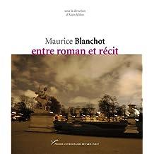 Maurice Blanchot, entre roman et récit (Littérature française) (French Edition)