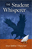 The Student Whisperer (Leadership Education Library Book 7)