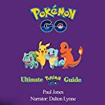 Pokemon Go: Ultimate Pokemon Go Guide | Paul Jones