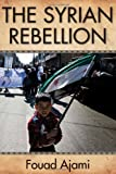 The Syrian Rebellion, Ajami, Fouad, 0817915044