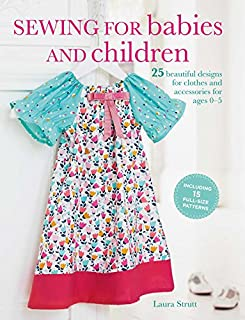 Book Cover: Sewing for Babies and Children: 25 beautiful designs for clothes and accessories for ages 0–5