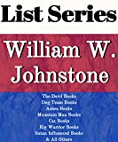 WILLIAM W. JOHNSTONE: SERIES READING ORDER: DEVIL BOOKS, DOG TEAM BOOKS, ASHES BOOKS, MOUNTAIN MAN BOOKS, CAT BOOKS, RIG WARRIOR BOOKS, SATAN INFLUENCED BOOKS BY WILLIAM W. JOHNSTONE