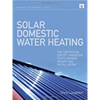 Image for Solar Domestic Water Heating: The Earthscan Expert Handbook for Planning, Design and Installation