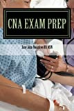CNA Exam Prep: Nurse Assistant Practice Test Questions (Exam Prep Series) (Volume 1)