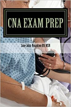 cna exam prep nurse assistant practice test questions exam prep series volume 1 cna sample questions