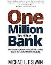 One Million in the Bank: How To Make $1,000,000 With Your Own Business Even If You Have No Money or Experience