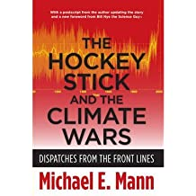 [(The Hockey Stick and the Climate Wars: Dispatches from the Front Lines)] [Author: Michael E. Mann] published on (December, 2014)