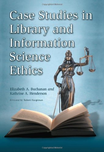 Case Studies in Library and Information Science Ethics