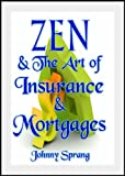 Zen and The Art Insurance and Mortgages