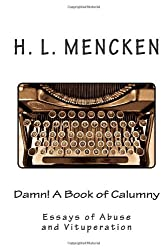Damn! A Book of Calumny: Essays of Abuse and Vituperation