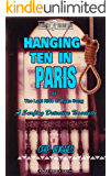 Hanging Ten in Paris: A Surfing Detective Novelette (Surfing Detective Mystery Series Book 4)