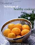 The Professional Chef's Techniques of Healthy Cooking, Culinary Institute of America Staff, 0471332690
