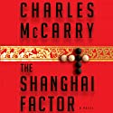 The Shanghai Factor Audiobook by Charles McCarry Narrated by Stephen Bowlby