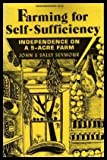 Farming for Self-Sufficiency, John Seymour and Sally Seymour, 0805205101