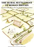 The Rural Settlement of Roman Britain: New Visions of the Countryside of Roman Britain