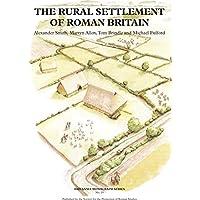 The Rural Settlement of Roman Britain: 1 (Britannia Monographs)