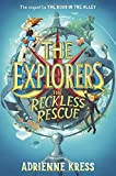 The Explorers: The Reckless Rescue by  Adrienne Kress in stock, buy online here