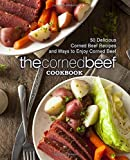 The Corned Beef Cookbook: 50 Delicious Corned