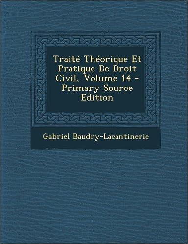 Traite Theorique Et Pratique De Droit Civil Volume 14 Pdf Wcs