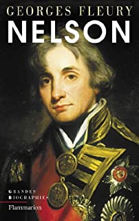 Nelson : Le héros absolu : récit biographique, Fleury, Georges