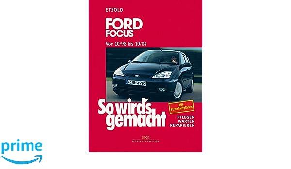 Ford Focus von 10/98 bis 10/04: Pflegen - Warten - Reparieren. Limousine und Turnier. Benziner 1,4l/55 kW 75 PS , 1,6l/74 kW 100 ... 100 PS ab 9/02, ...