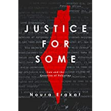 Justice for Some: Law and the Question of Palestine