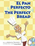 The Perfect Bread (Bilingual English-Spanish with Audio CD) (English and Spanish Edition) (Spanish and English Edition)
