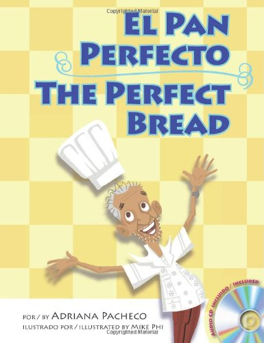 The Perfect Bread (Bilingual English-Spanish with Audio CD) (English and Spanish Edition) (Spanish and English Edition) by Heritage Language