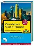 Windows Vista Home. Konfiguration, Kommunikation, Lösungen. Zur Basic, Premium und Ultimate Edition