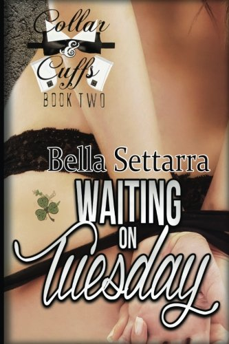 Waiting on Tuesday (Collar and Cuffs) (Volume 2)