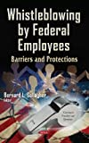 Whistleblowing by Federal Employees, Bernard L. Gallagher, 1631174800