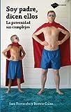Soy Padre, Dicen Ellos, Sara Fontacaba and Beatriz Galan, 8496981800