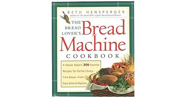 Amazon.com: The Bread Lovers Bread Machine Cookbook: A ...