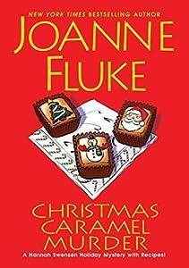 Christmas Caramel Murder (A Hannah Swensen Mystery Book 20)