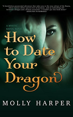 - How to Date Your Dragon (Mystic Bayou Book 1)