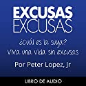 Excusas, Excusas [Spanish Edition] Audiobook by Peter Lopez Narrated by Francisco Jimenez