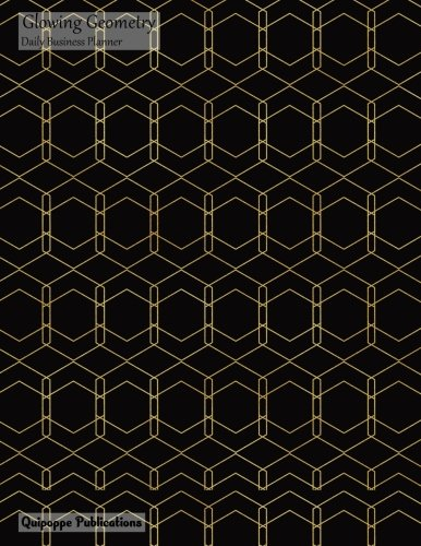 Glowing Geometry Daily Business Planner: Large 2018 Q3 Organizer October To December With Daily Spreads And To Do List With Glowing Geometry Black Gold Cover