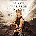 Slave, Warrior, Queen: Of Crowns and Glory, Book 1 Hörbuch von Morgan Rice Gesprochen von: Wayne Farrell