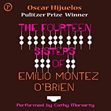 The Fourteen Sisters of Emilio Montez O'Brien Audiobook by Oscar Hijuelos Narrated by Cathy Moriarty