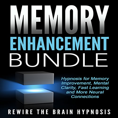 Memory Enhancement Bundle: Hypnosis for Memory Improvement, Mental Clarity, Fast Learning and More Neural Connections