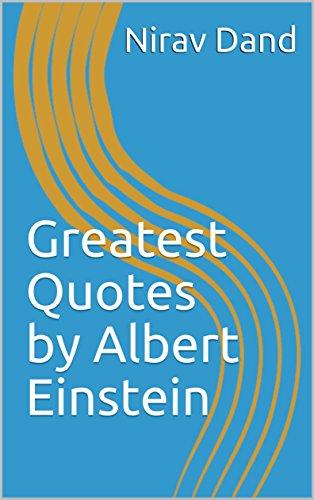 Amazoncom Greatest Quotes By Albert Einstein Ebook Nirav Dand