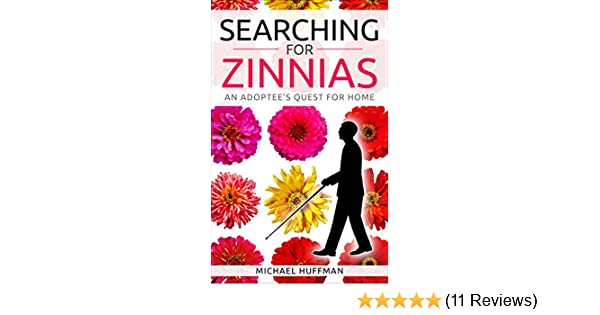 Amazon Com Searching For Zinnias An Adoptee S Quest For Home Ebook