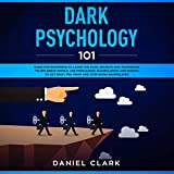 Dark Psychology 101: Guide for Beginners to Learn